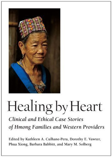 Healing by Heart: Clinical and Ethical Case Stories of Hmong Families and Western Providers by Vanderbilt University Press (2003-10-01)