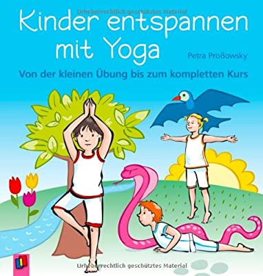 Kinder entspannen mit Yoga: Von der kleinen Übung bis zum kompletten Kurs