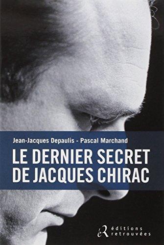 Le dernier secret de Jacques Chirac