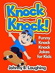 Kids Jokes: Knock Knock Jokes for Kids (Funny and Hilarious Jokes for Kids): Funny Jokes - Knock Knock Jokes - Jokes for Kids - Joke Book - Hilarious Jokes