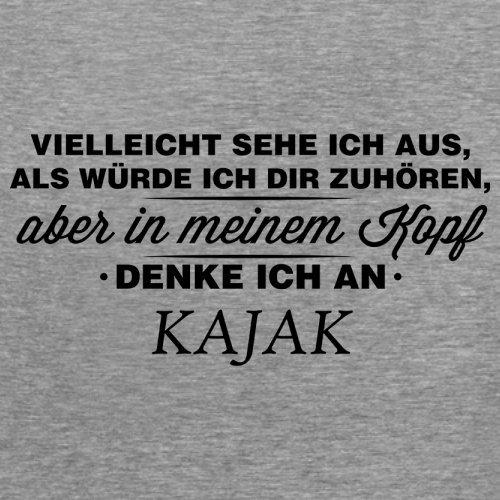 Vielleicht sehe ich aus als würde ich dir zuhören aber in meinem Kopf denke ich an Kajak - Damen T-Shirt - 14 Farben Sportlich Grau