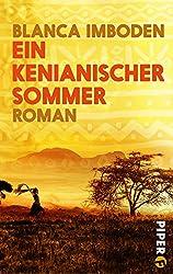 Ein kenianischer Sommer: Roman