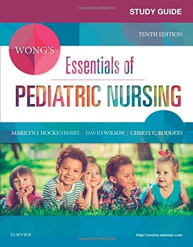 Study Guide for Wong's Essentials of Pediatric Nursing, 10e
