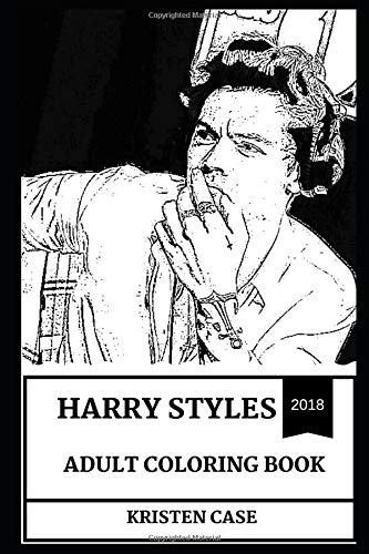 Harry Styles Adult Coloring Book: One Direction Singer and Teen Pop Idol, X Factor Star and Cultural Icon Inspired Adult Coloring Book (Harry Styles Books) por Kristen Case