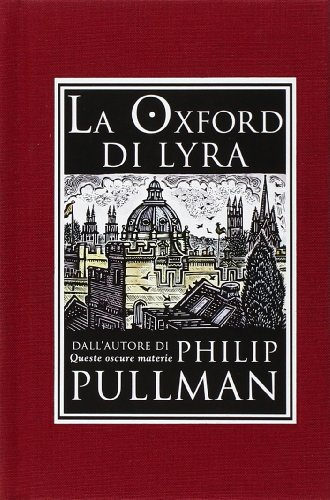 La Oxford di Lyra. Ediz. illustrata