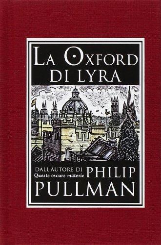 La Oxford di Lyra. Ediz. illustrata
