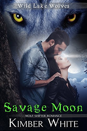 Savage Moon: Wolf Shifter Romance (Wild Lake Wolves Book 4)