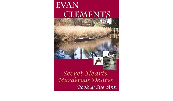 Secret Hearts, Murderous Desires - Book 4:Sue Ann