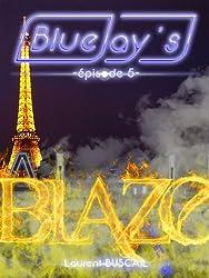 Blue Jay's blaze, épisode 5