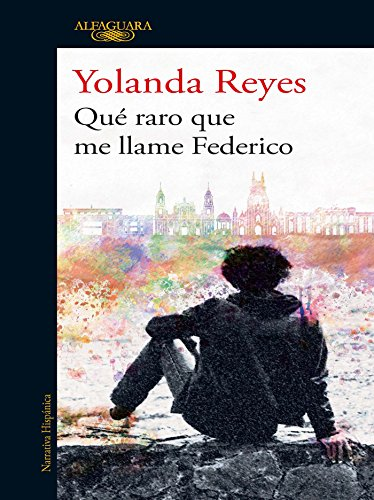 Qué raro que me llame Federico por Yolanda Reyes Villamizar