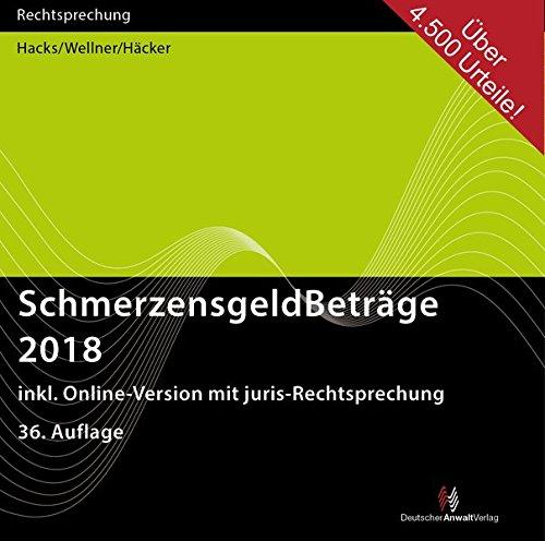 SchmerzensgeldBeträge 2018 (CD-ROM plus Online-Zugang) (Rechtsprechungssammlungen)