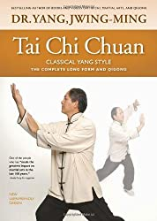 Tai Chi Chuan Classical Yang Style: the Complete Form and Qigong by Yang Jwing-Ming (2010-09-16)