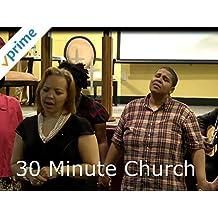 Clip: 30 Minute Church