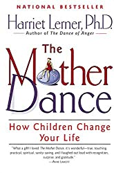 The Mother Dance: How Children Change Your Life by Harriet Lerner (1999-04-07)