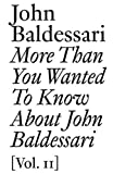 ISBN: 3037642564 - More Than You Wanted to Know About John Baldessari, Vol. 2 (Documents Series)