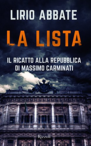 La lista. Il ricatto alla Repubblica di Massimo Carminati (Saggi italiani) por Lirio Abbate