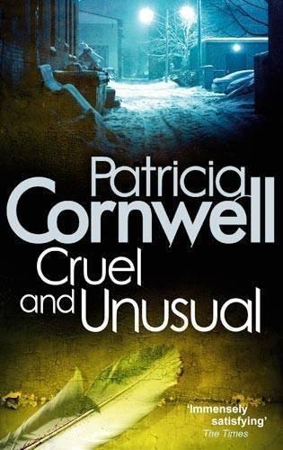 Cruel And Unusual (Scarpetta Novels) by Cornwell. Patricia ( 2010 ) Paperback