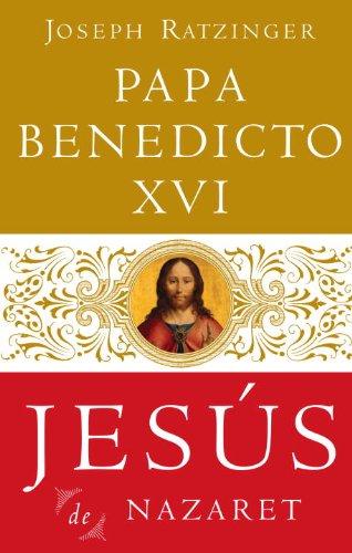Jesús De Nazaret (Jesus de Nazareth) por Joseph Ratzinger