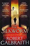 The Silkworm: Cormoran Strike Book 2 (Cormoran Strike 2, Band 2)