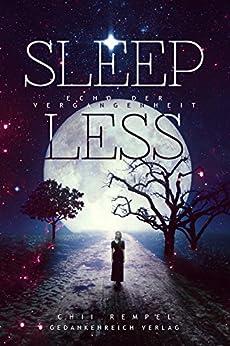 Sleepless: Echo der Vergangenheit (Lyrena'd - Trilogie)