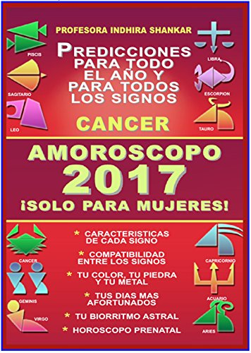 AMOROSCOPO 2017 - CANCER - PROFESORA INDHIRA SHANKAR: PROFESORA INDIRA SHANKAR AMOROSCOPO 2017 - ¡SOLO PARA MUJERES! (COLECCION ESOTERIKA ASTRAL)
