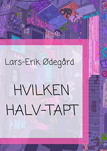 Hvilken halv-tapt (Norwegian Edition)