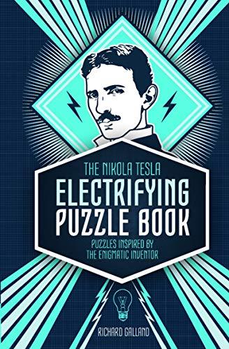 Nikola Tesla\'s Electrifying Puzzle Book
