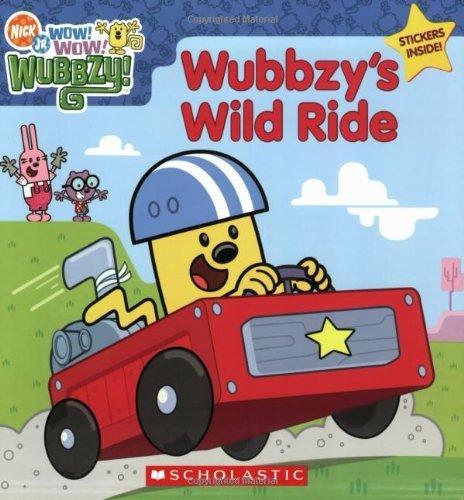 Wow! Wow! Wubbzy!: Wubbzy's Wild Ride by Laura Dower (2009-04-15)