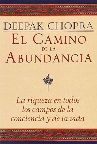 El Camino De La Abundancia (Chopra, Deepak) por Deepak Chopra