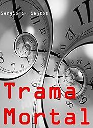 Trama Mortal (Portuguese Edition)