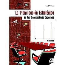La planificación estratégica en las organizaciones deportivas (Deportes nº 26) (Spanish Edition)