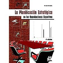 La planificación estratégica en las organizaciones deportivas (Deportes nº 26)