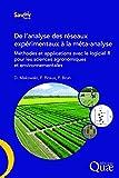 De l'analyse des réseaux expérimentaux à la méta-analyse: Méthodes et applications avec le logiciel R pour les sciences agronomiques et environnementales