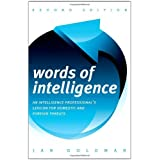 Words of Intelligence: An Intelligence Professional's Lexicon for Domestic and Foreign Threats