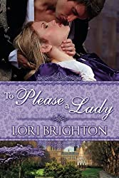To Please A Lady (The Seduction Series) by Lori Brighton (2013-11-05)