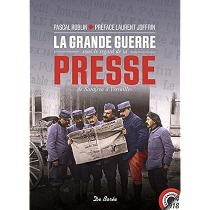 La Grande Guerre sous le regard de la presse : De Sarajevo à Versailles