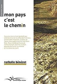Mon pays c'est le chemin par Nathalie Bénézet