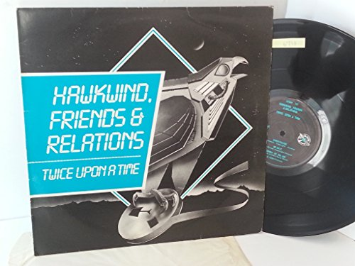 HAWKWIND FRIENDS AND RELATIONS twice upon a time, SHARP 107 (Tim Sharp)