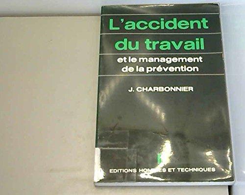 L'Accident du travail et le management de la prévention par Jacques Charbonnier