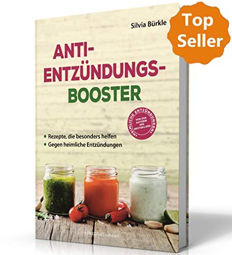 Anti-Entzündungs-Booster: Rezepte, die besonders helfen. Gegen heimliche Entzündungen im Körper (natürliche Entzündungshemmer) -