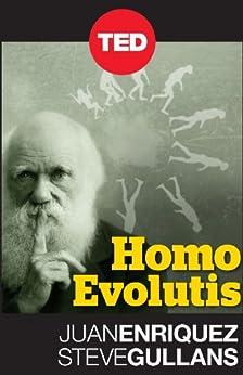 Homo Evolutis (Kindle Single) (TED Books) (English Edition) von [Enriquez, Juan, Gullans, Steve]
