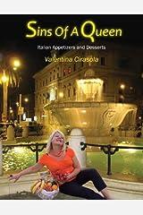 Sins Of A Queen: Italian Appetizers and Desserts by Valentina Cirasola Cirasola (2010-12-07) Mass Market Paperback