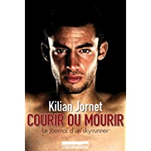 Courir ou Mourir (French Edition)