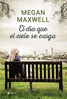 El día que el cielo se caiga eBook: Maxwell, Megan: Amazon