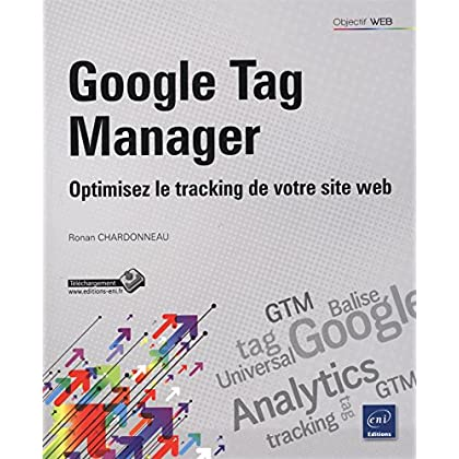 Google Tag Manager - Optimisez le tracking de votre site web