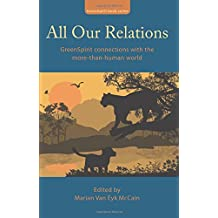All Our Relations: GreenSpirit connections with the more-than-human world (GreenSpirit book series)