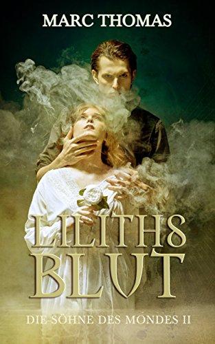 Liliths Blut (Die Söhne des Mondes 2)