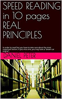 SPEED READING in 10 pages REAL PRINCIPLES using technology nutrition universal medical advice focus: oxygen water physical exercises sleep general health ... stars (Smart digital USER) (English Edition) di [Peter, Daniel]
