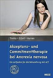 Akzeptanz- und Commitmenttherapie bei Anorexia nervosa: Ein Leitfaden für die Behandlung mit ACT. Mit Online-Materialien