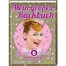 Sweet & Easy - Enie backt: Mein großes Backbuch